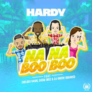 Hardy - Na Na Boo Boo (Radio Version) [feat. Chelsea Davis, Drew Skez & DJ Knock Squared]