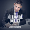 Grant Cardone - The Millionaire Booklet (Unabridged) artwork