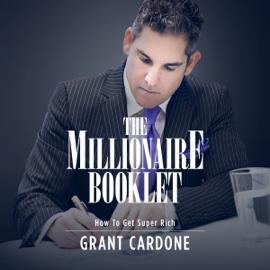 The Millionaire Booklet (Unabridged) - Grant Cardone MP3 Download