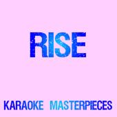 Rise (Originally Performed by Katy Perry) [Karaoke Version]