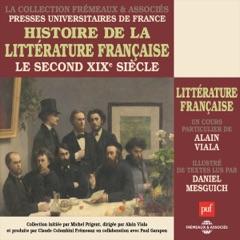 Le second XIXe siecle: Histoire de la littérature française 6
