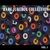 Rare Jukebox Selection, Vol. 3 - Various Artists