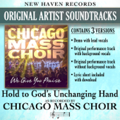 Hold to God's Unchanging Hand - Chicago Mass Choir