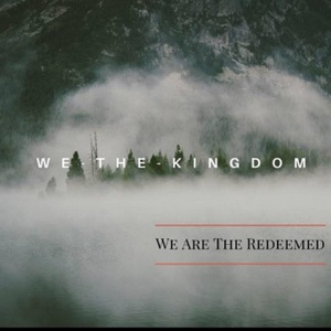 Wethekingdom - We Are the Redeemed