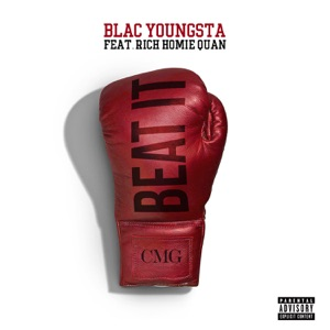Blac Youngsta - Beat It feat. Rich Homie Quan