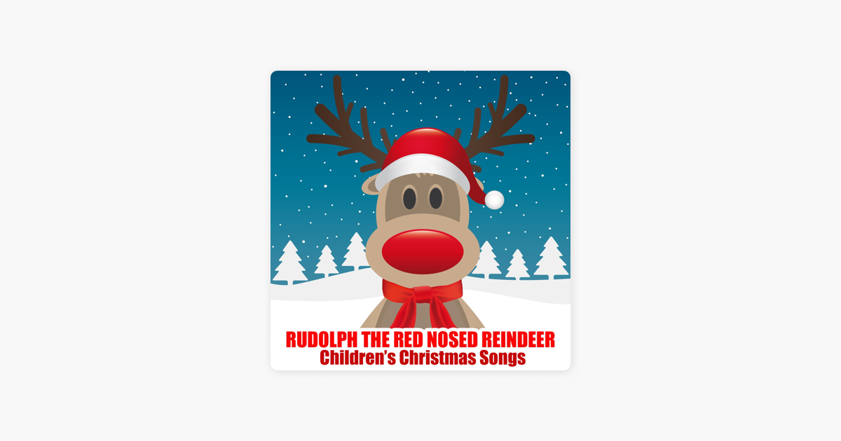 rudolph the red nosed reindeer by songs for children on apple music - Christmas Songs Rudolph The Red Nosed Reindeer