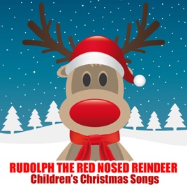 rudolph the red nosed reindeer songs for children - Christmas Songs Rudolph The Red Nosed Reindeer