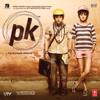 Shantanu Moitra, Ankit Tiwari, Ajay-Atul & Rajkumar Hirani - PK (Original Motion Picture Soundtrack)  artwork