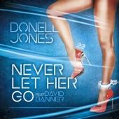 Donell Jones - Never Let Her Go (feat. David Banner)