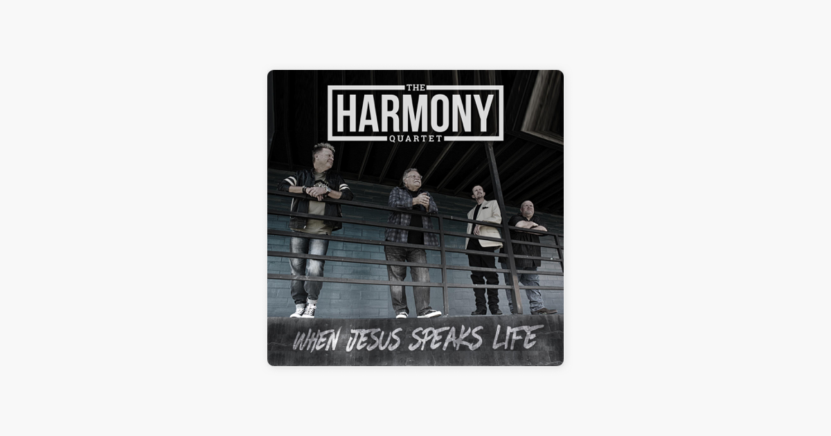 ‎When Jesus Speaks Life by The Harmony Quartet