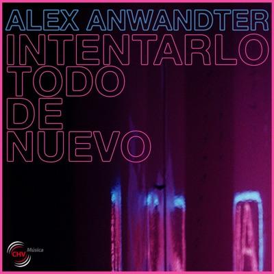 Intentarlo Todo de Nuevo - Single - Alex Anwandter