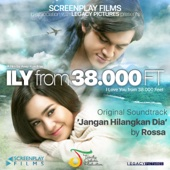Jangan Hilangkan Dia (ILY from 38.000 Ft (Original Soundtrack)) - Rossa
