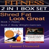Shred Fat, Look Great: Fitness 2-in-1 Box Set: Pliates and Body Weight Exercises (Unabridged)