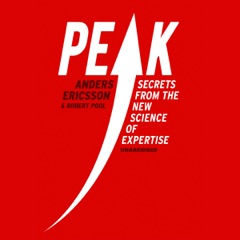 Peak: Secrets from the New Science of Expertise (Unabridged)