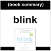 FlashBooks Book Summaries - Book Summary: Blink: The Power of Thinking Without Thinking by Malcolm Gladwell (Unabridged)  artwork