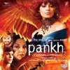 Pankh Original Motion Picture Soundtrack Single
