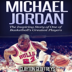 Michael Jordan: The Inspiring Story of One of Basketball's Greatest Players: Basketball Biography Books (Unabridged)