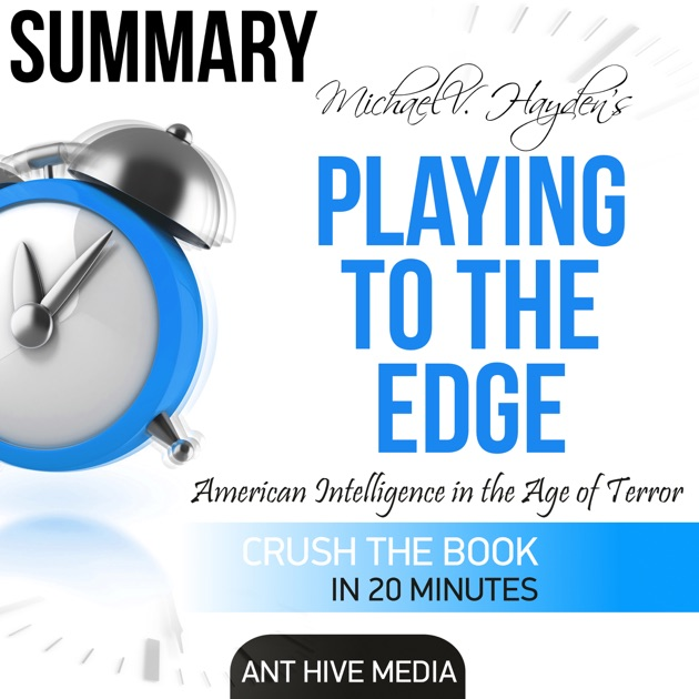 Michael V Haydens Playing To The Edge American Intelligence In