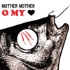 Mother Mother - O My Heart  artwork