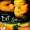 A. R. Rahman - Dil Se (Original Motion Picture Soundtrack)  artwork