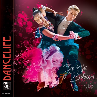 Dancelife Presents: The Art of Ballroom, Vol. 3 - Various Artists album
