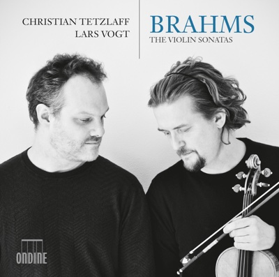 Brahms: The Violin Sonatas - Christian Tetzlaff & Lars Vogt album