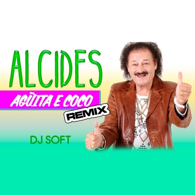 Aguita e Coco (Remix) - Single - Alcides