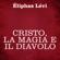 Eliphas Levi - Cristo, la magia e il diavolo