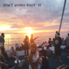 Kings - Don't Worry Bout' It artwork