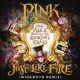 Just Like Fire From the Original Motion Picture Alice Through the Looking Glass Wideboys Remix Single