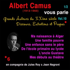 Albert Camus vous parle 1: Grands Auteurs du XXème siècle. Discours, Entretiens et Propos 10