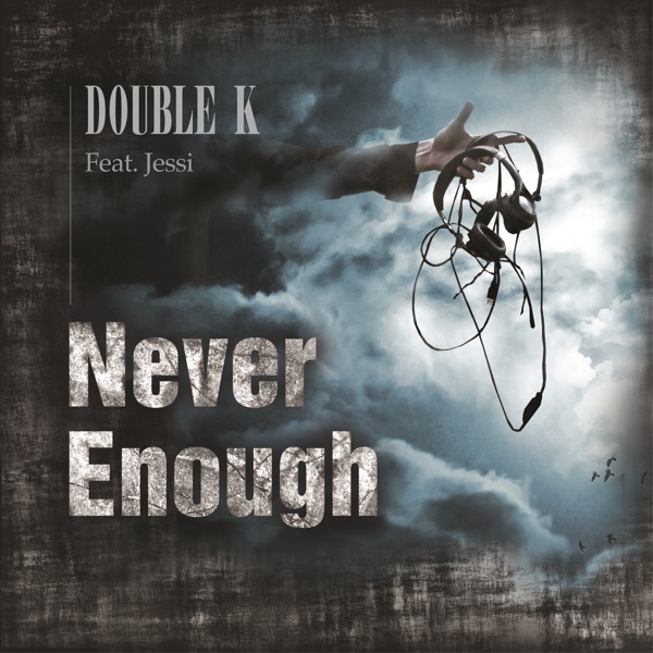 Never Enough (feat. Jessi) - Single