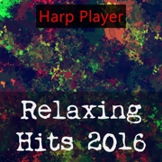 Relaxing Hits: 2016 - Harp Player