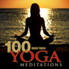 100 Must-Have Yoga Meditations: Relaxation Music with Sounds of Nature - Yoga Meditation Tribe