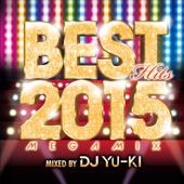 BEST HITS 2015 Megamix -mixed by DJ YU-KI-