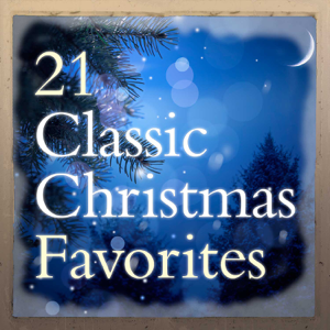 21 Classic Christmas Favorites  Various Artists Various Artists album songs, reviews, credits