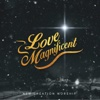 Love Magnificent - Single - New Creation Worship