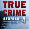 True Crime Stories Volume 4: 12 Shocking True Crime Murder Cases  (Unabridged) - Jack Rosewood