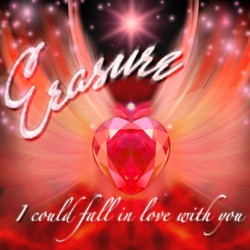 I Could Fall in Love with You - Single - Erasure Album Cover