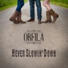 Never Slowin' Down - Orfila
