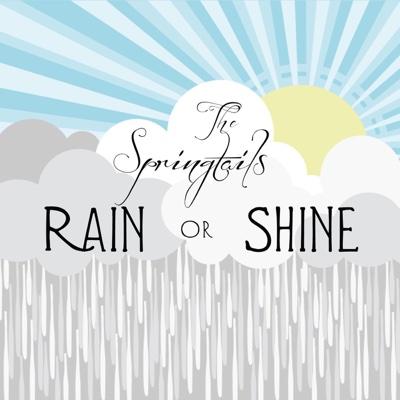 Rain or Shine - The Springtails album