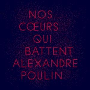 Alexandre Poulin - Nos coeurs qui battent