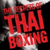 The Secrets of Thaï Boxing - Georges Bodossian, Rhandjit Chaan & Titi Wolf