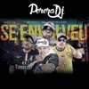 Se Envolveu (feat. Khaell, GAO, Bruno SP & #Seven) - Single - PereraDJ