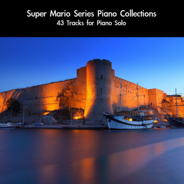 ‎Super Mario Series Piano Collections: 43 Tracks for Piano Solo by  daigoro789