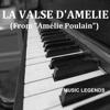 Music Legends - La Valse D'Amélie (From