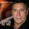 Think of Me - George Ball
