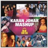 Karan Johar Mashup (By Dj Chetas) - Single