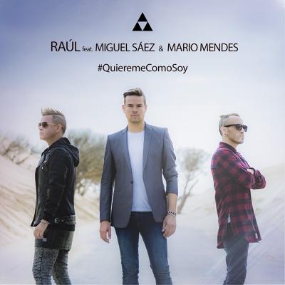 Quiéreme Como Soy (feat. Miguel Sáez & Mario Mendes) - Single - Raul