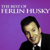The Best of Ferlin Husky - Ferlin Husky
